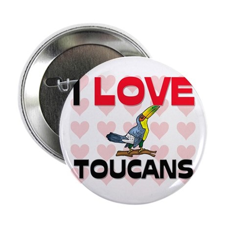 "I Love Toucans 2.25"" Button (10 pack)"
