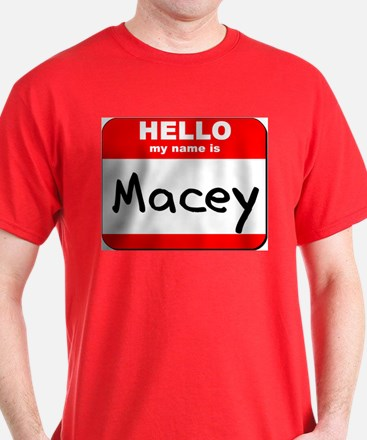 Hello my name is Macey T-Shirt