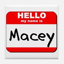 Hello my name is Macey Tile Coaster