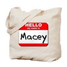 Hello my name is Macey Tote Bag