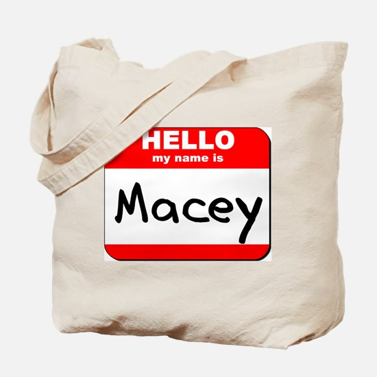 Hello my name is Macey Tote Bag