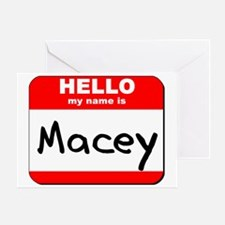 Hello my name is Macey Greeting Card
