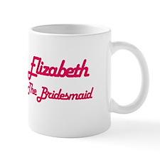 Elizabeth - The Bridesmaid Mug