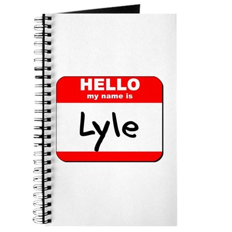 Hello my name is Lyle Journal