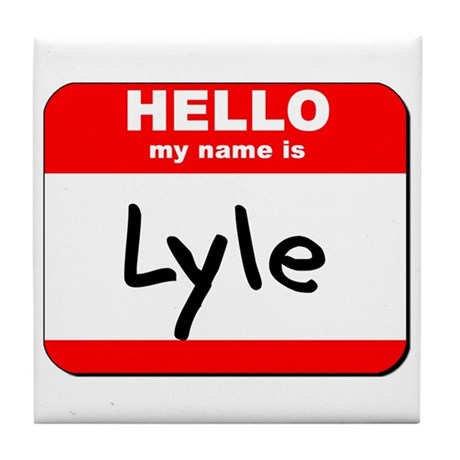 Hello my name is Lyle Tile Coaster
