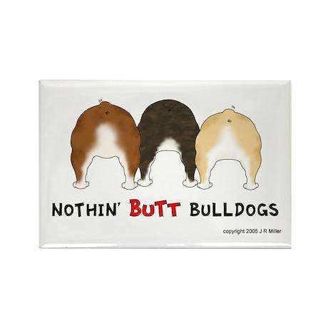 Nothin' Butt Bulldogs Rectangle Magnet