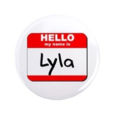 "Hello my name is Lyla 3.5"" Button"