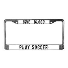 Give Blood Play Soccer License Plate Frame