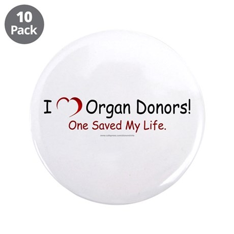 "Organ Donor Saved My Life 3.5"" Button (10 pack)"