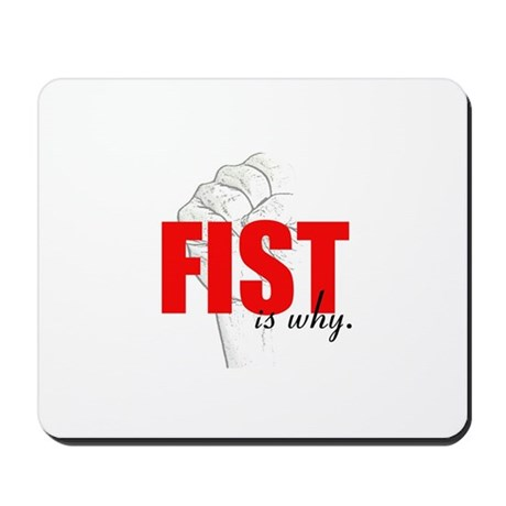 FIST IS WHY (red) Mousepad