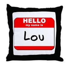 Hello my name is Lou Throw Pillow