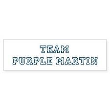 Team Purple Martin Bumper Bumper Sticker