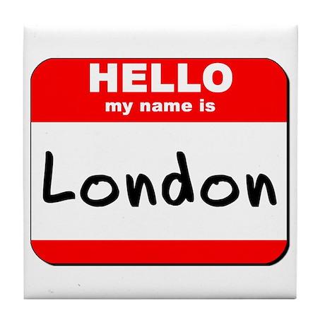 Hello my name is London Tile Coaster
