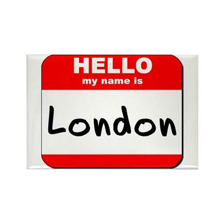 Hello my name is London Rectangle Magnet