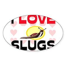 I Love Slugs Oval Decal