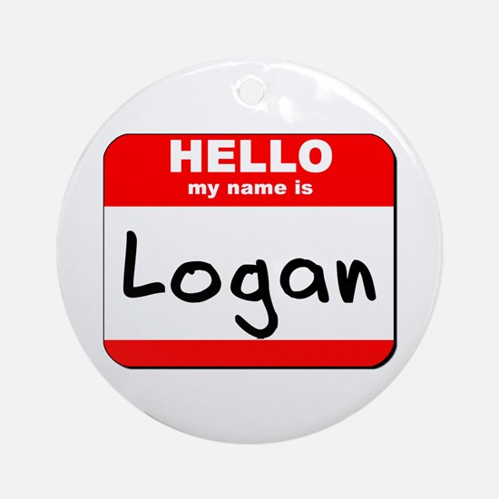 Hello my name is Logan Ornament (Round)