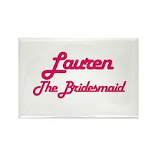 Lauren - The Bridesmaid Rectangle Magnet