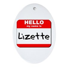 Hello my name is Lizette Oval Ornament