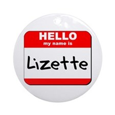 Hello my name is Lizette Ornament (Round)