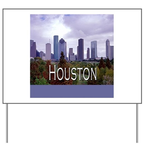 Houston 2 Yard Sign