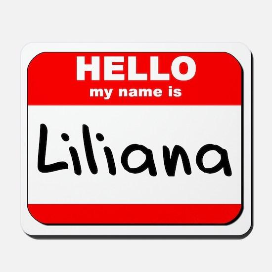 Hello my name is Liliana Mousepad