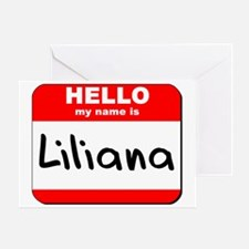 Hello my name is Liliana Greeting Card