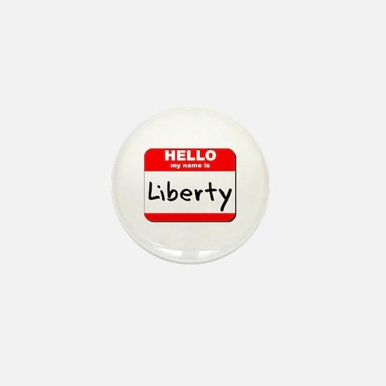 Hello my name is Liberty Mini Button
