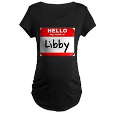 Hello my name is Libby T-Shirt