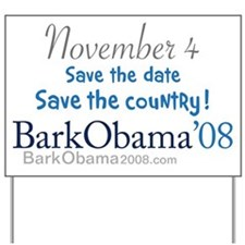 Save the country. Vote obama Yard Sign