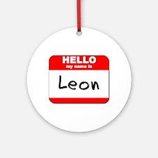 Hello my name is Leon Ornament (Round)