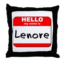 Hello my name is Lenore Throw Pillow