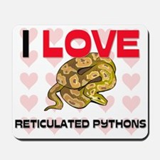 I Love Reticulated Pythons Mousepad