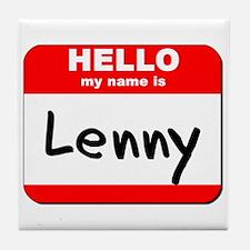 Hello my name is Lenny Tile Coaster