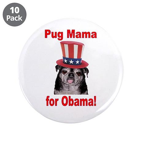 "Obama Pug Mama 3.5"" Button (10 pack)"