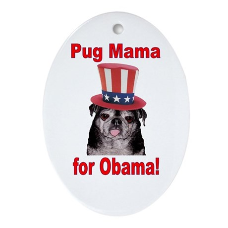 Obama Pug Mama Oval Ornament