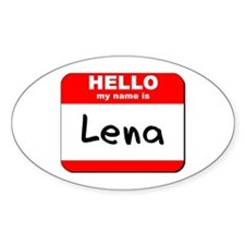 Hello my name is Lena Oval Decal