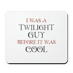 I Was A Twilight Guy Before I Mousepad