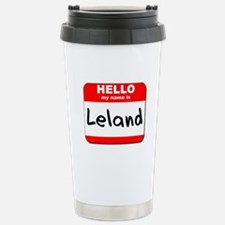 Hello my name is Leland Stainless Steel Travel Mug