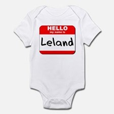 Hello my name is Leland Infant Bodysuit