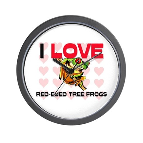 I Love Red-Eyed Tree Frogs Wall Clock