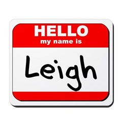 Hello my name is Leigh Mousepad