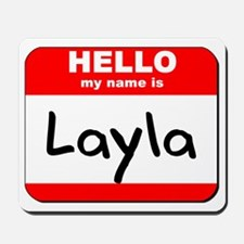 Hello my name is Layla Mousepad