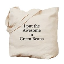 Awesome in Green Beans Tote Bag