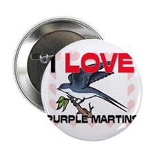 "I Love Purple Martins 2.25"" Button"