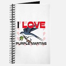 I Love Purple Martins Journal