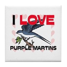 I Love Purple Martins Tile Coaster