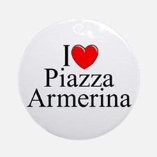 """I Love (Heart) Piazza Armerina"" Ornament (Round)"