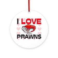 I Love Prawns Ornament (Round)