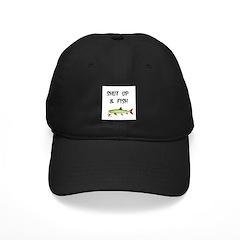 SHUT UP AND FISH Baseball Hat