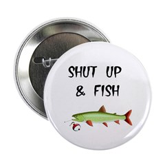 SHUT UP AND FISH Button